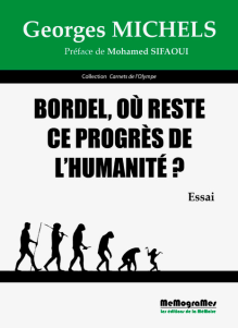 MEMOGRAMES - G.MICHELS Bordel où reste lce progrès de l'humanité - cover