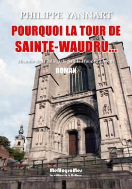 MEMOGRAMES - YANNART - Pourquoi la tour de Sainte Waudru - cover